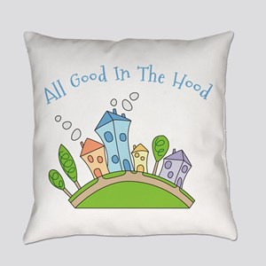 All Good In The Hood Everyday Pillow