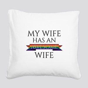 My Wife Has an Awesome Wife Square Canvas Pillow