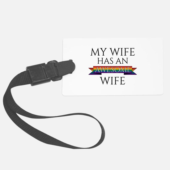 My Wife Has an Awesome Wife Luggage Tag