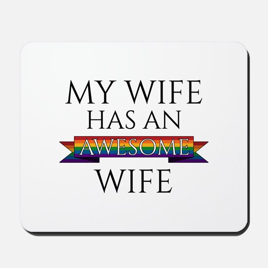 My Wife Has an Awesome Wife Mousepad