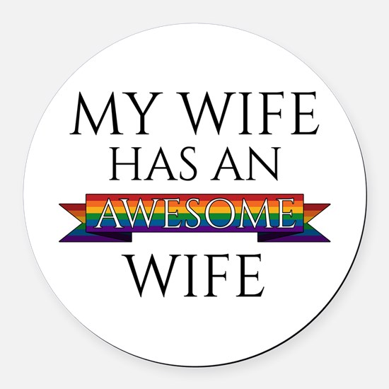 My Wife Has an Awesome Wife Round Car Magnet