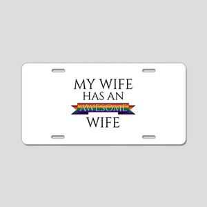 My Wife Has an Awesome Wife Aluminum License Plate