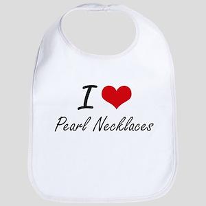 I love Pearl Necklaces Bib