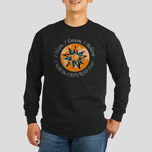 I Hope I Dream I Believe  Long Sleeve Dark T-Shirt