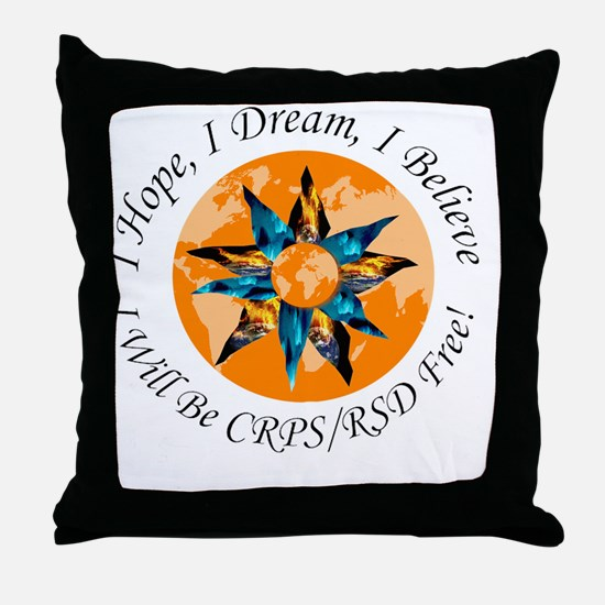 I Hope I Dream I Believe I will be CR Throw Pillow