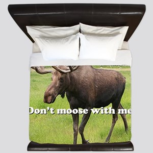 Don't moose with me Alaskan moose 2 King Duvet