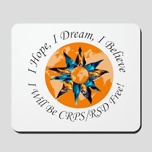 I Hope I Dream I Believe I will be CRPS Mousepad