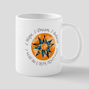 I Hope I Dream I Believe I will be CRPS Mugs