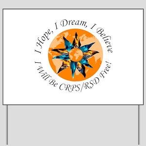 I Hope I Dream I Believe I will be CRPS Yard Sign