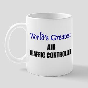 Worlds Greatest AIR TRAFFIC CONTROLLER Mug