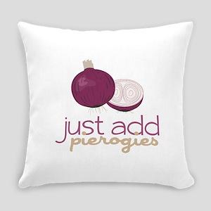 Just Add Pierogies Everyday Pillow