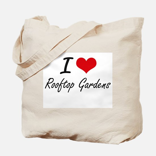I love Rooftop Gardens Tote Bag