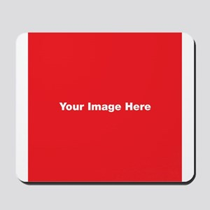Your Image Here Mousepad