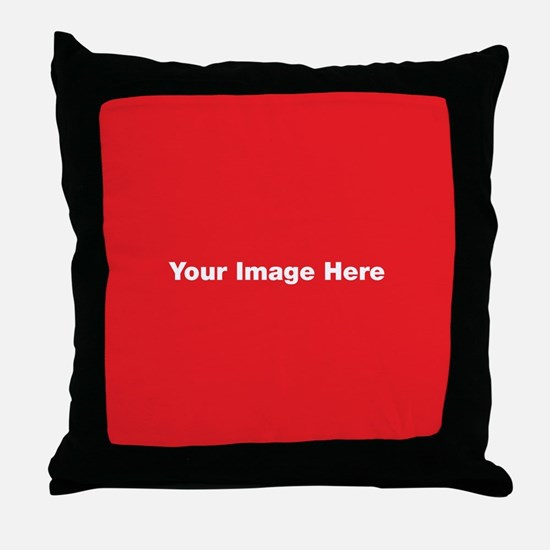 Your Image Here Throw Pillow