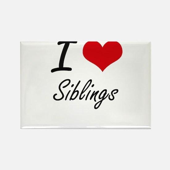 I love Siblings Magnets
