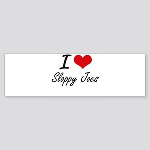 I love Sloppy Joes Bumper Sticker