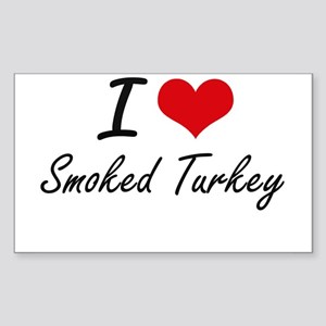 I love Smoked Turkey Sticker