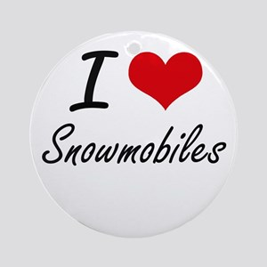 I love Snowmobiles Round Ornament