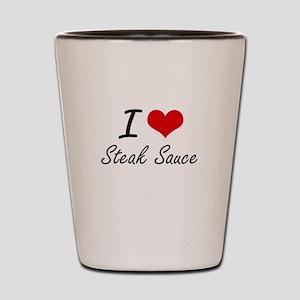 I love Steak Sauce Shot Glass