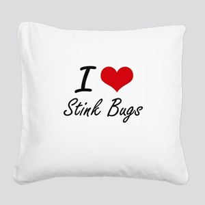 I love Stink Bugs Square Canvas Pillow