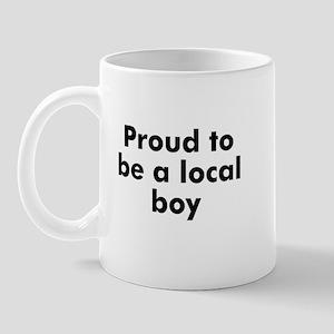 Proud to be a local boy Mug