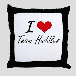 I love Team Huddles Throw Pillow