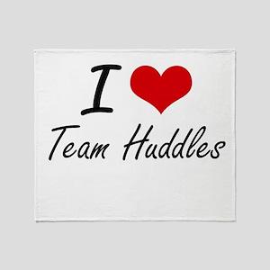 I love Team Huddles Throw Blanket