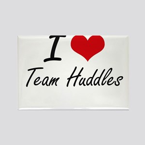 I love Team Huddles Magnets