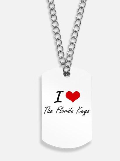 I love The Florida Keys Dog Tags