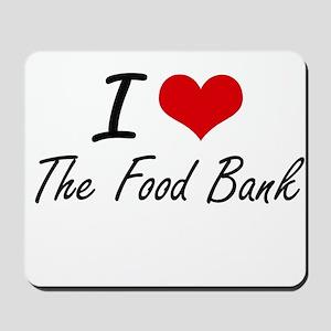 I love The Food Bank Mousepad