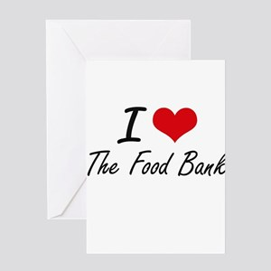 I love The Food Bank Greeting Cards