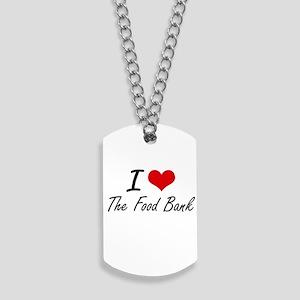 I love The Food Bank Dog Tags