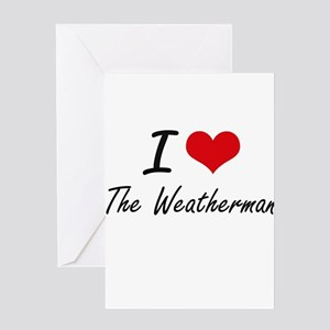 I love The Weatherman Greeting Cards