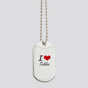 I love Tickles Dog Tags