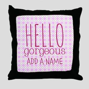 """Pink """"Hello Gorgeous"""" Throw Pillow"""