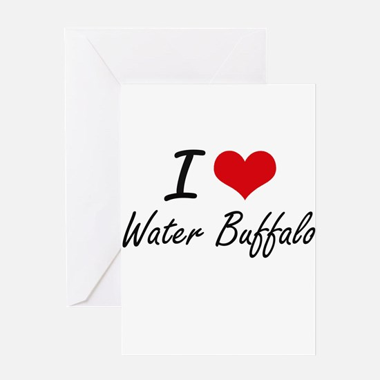 I love Water Buffalo Greeting Cards