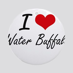 I love Water Buffalo Round Ornament