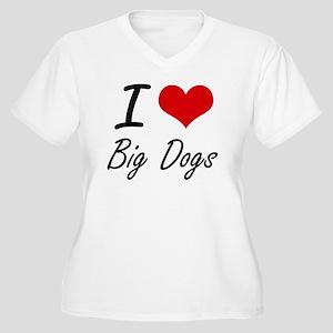 I love Big Dogs Plus Size T-Shirt