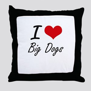 I love Big Dogs Throw Pillow