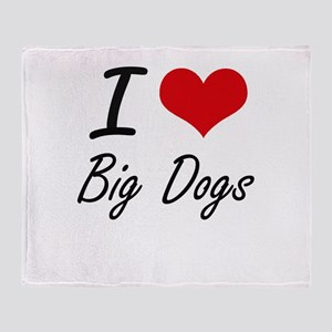 I love Big Dogs Throw Blanket