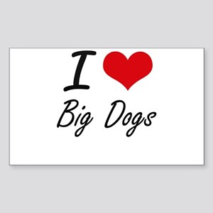 I love Big Dogs Sticker