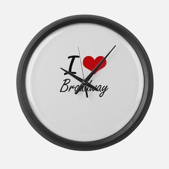 I love Broadway Large Wall Clock