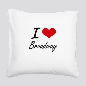 I love Broadway Square Canvas Pillow