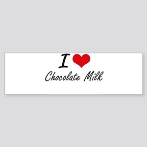 I love Chocolate Milk Bumper Sticker