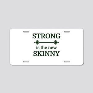 STRONG is the new SKINNY Aluminum License Plate