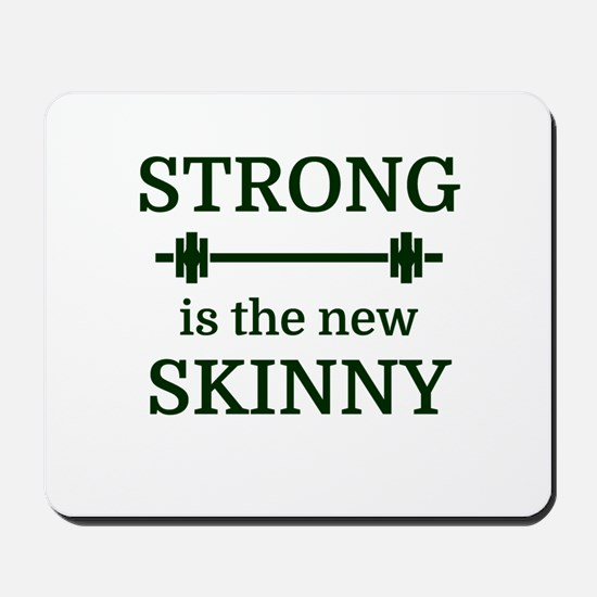 STRONG is the new SKINNY Mousepad