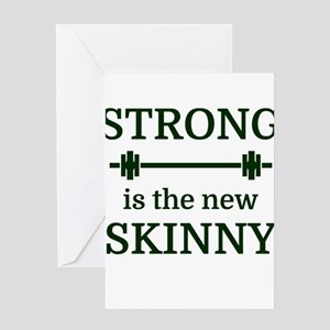 STRONG is the new SKINNY Greeting Cards