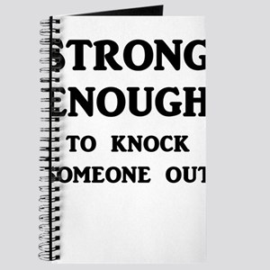 Strong Enough To Knock Someone Out Journal