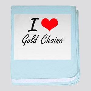 I love Gold Chains baby blanket
