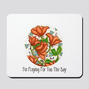I'm Praying For You This Day Mousepad